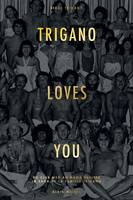 Trigano loves you, Du Club Med au Mama Shelter - La saga de la famille Trigano