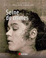 Seine de crimes, Morts suspectes à Paris 1871-1937