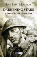 Darkening Stars, A Novel of the Great War