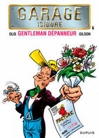 GARAGE ISIDORE - TOME 6 - GENTLEMAN DEPANNEUR NOUVELLE MAQUETTE