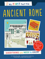 MY FIRST FACT FILE ANCIENT ROME: EVERYTHING YOU NEED TO KNOW (IVY KIDS) /ANGLAIS