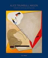 ALICE TRUMBULL MASON PIONEER OF AMERICAN ABSTRACTION /ANGLAIS