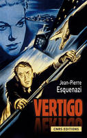 Vertigo, Hitchcock et l'invention à Hollywood