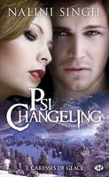 Psi-Changeling, 3, Caresses de glace
