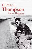 Gonzo highway / correspondance de Hunter S. Thompson