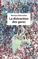 La Distraction des gares, La Distraction des gares