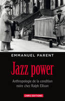 Jazz Power, Anthropologie de la condition noire chez Ralph Ellison