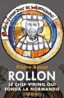 Rollon, Le chef viking qui fonda la Normandie