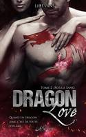 Dragon Love, tome 2, Rouge Sang
