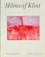 Hilma af Klint: Late Watercolours (1922-1941) Catalogue RaisonnE volume 6 /anglais