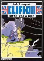 Clifton - Tome 8 - Week-end à tuer, Volume 8, Week-end à tuer, Volume 8, Week-end à tuer, Volume 8, Week-end à tuer, Volume 8, Week-end à tuer