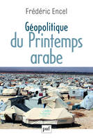 GEOPOLITIQUE DU PRINTEMPS ARABE