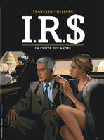 IRS, La chute des anges
