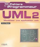 UML 2. MODELISER UNE APPLICATION WEB. 2EME EDITION, modéliser une application Web