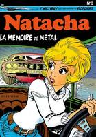 Natacha ., 3, NATACHA - NO 3: LA MEMOIRE DE METAL