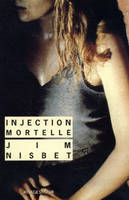 INJECTION MORTELLE
