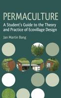 Permaculture, A Student's Guide to the Theory and Practice of Ecovillage Design