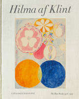 HILMA AF KLINT: THE BLUE BOOKS (1906-1915) CATALOGUE RAISONNE VOLUME 3 /ANGLAIS
