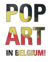 Pop art in Belgium, exposition, Bruxelles, ING Art Center, du 15 octobre 2015 au 15 février 2016