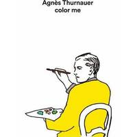 Agnès Thurnauer - Color Me
