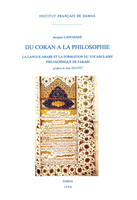 Du Coran à la philosophie, la langue arabe et la formation du vocabulaire philosophique de Farabi