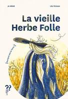 La vieille herbe folle