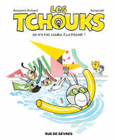 Les Tchouks / On n'a pas couru à la piscine !