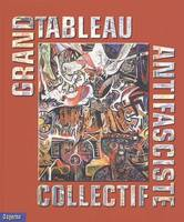 GRAND TABLEAU ANTIFASCISTE COLLECTIF