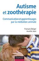 Autisme et zoothérapie - Communication et apprentissages par la médiation animale, Communication et apprentissages par la médiation animale