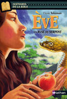 Eve, la ruse du serpent