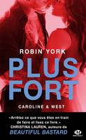 Plus fort, Caroline & West, T2