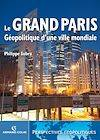 Le Grand Paris, Géopolitique d'une ville mondiale