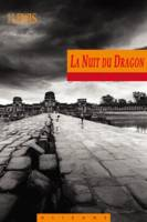 La nuit du dragon / voyages en Indochine, voyages en Indochine