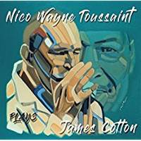 CD / Plays James Cotton / Nico Wayne Toussaint