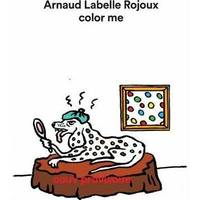 ARNAUD LABELLE-ROJOUX - COLOR ME