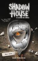 Shadow House - La Maison des ombres - Tome 3 - Sans issue