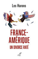 France-Amérique, un divorce raté