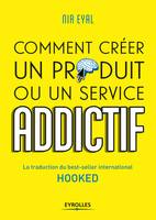 Comment créer un produit ou un service addictif, La traduction du best-seller international HOOKED