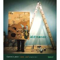 Alexone - Came à yeux 2004-2006 (Drug for Eyes)