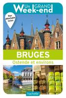 Guide Un Grand Week-end à Bruges, Ostende et environs
