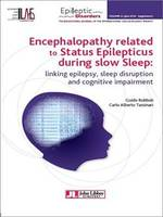 Encephalopathy related to Status Epilepticus during slow Sleep, Linking epilepsy, sleep disruption, and cognitive impairment