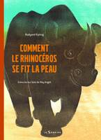 COMMENT LE RHINOCEROS SE FIT LA PEAU