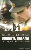 Goodbye Bafana , Le regard de l'antilope