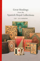 Great Bindings in the Royal Spanish collections 15th century - 21st century