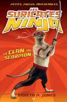 Les suricates ninja, Le clan du scorpion