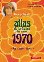 ATLAS DE LA FRANCE DES ANNEES 1970
