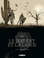 1, Le Serpent et la Lance - Acte T01. Edition N&B