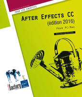 After Effects Cc (Edition 2016) - Pour Pc/Mac