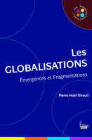 Les globalisations, Emergences et Fragmentations