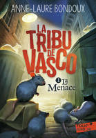 La tribu de Vasco / La menace, La Menace 1